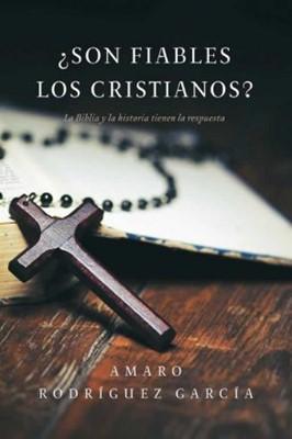 ¿Son Fiables los Cristianos? (Tapa Rustica) [Libro]