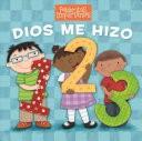 Dios Me Hizo 1, 2, 3 (Tapa Rustica) [Libro]