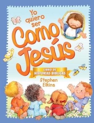 Yo Quiero Ser Como Jesús (Tapa Dura)