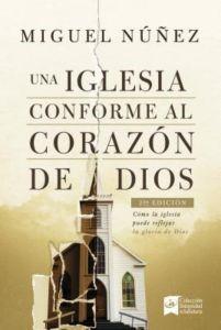Una Iglesia Conforme al Corazón de Dios (Tapa Rústica) [Libro]