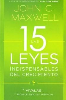 15 Leyes Indispensables del Crecimiento (Tapa Suave) [Libro]