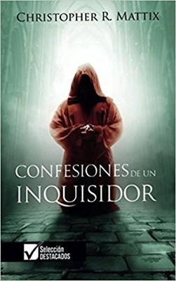 Confesiones de un Inquisidor (Tapa Rústica) [Libro]