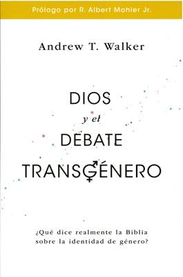Dios y el Debate Transgenero (Tapa Rustica) [Libro]