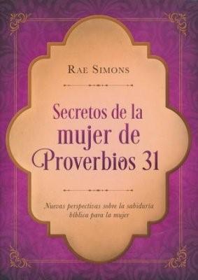 Secretos de la Mujer de Proverbios 31 (Tapa Rústica) [Libro]
