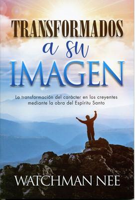 Transformados a Su Imagen (Tapa Rústica) [Libro]