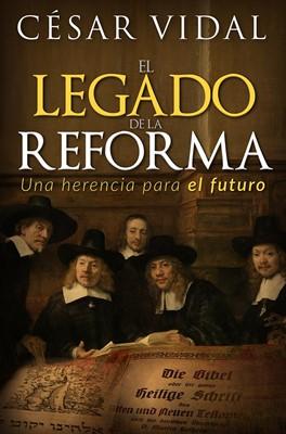El Legado de la Reforma (Tapa Rústica) [Libro]