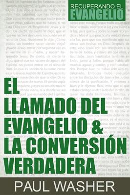 El Llamado del Evangelio y la Conversión Verdadera (Tapa Rustica) [Libro]