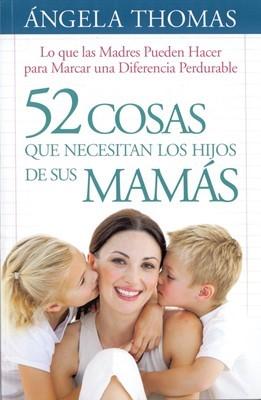 52 Cosas Que Necesitan Los Hijos de Sus Mamás (Tapa Rústica)