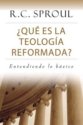 ¿Qué es la Teología Reformada? (Tapa Rústica)