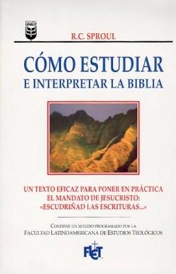 Cómo Estudiar e Interpretar la Biblia (Tapa Rústica)
