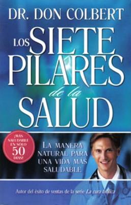 Los Siete Pilares de la Salud (Tapa rústica suave) [Libro]