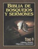 Biblia de Bosquejos y Sermones NT 9 Galatas, Efesios, Filipenses y Colosenses (Tapa Rústica)