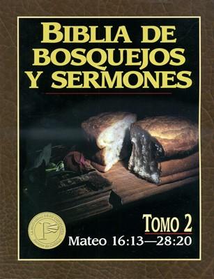 Biblia de Bosquejos y Sermones NT 2 Mateo 16-28 (Tapa Rústica)