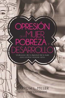 Opresión de la Mujer, Pobreza y Desarrollo (Tapa Rustica)