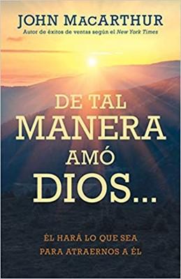 De Tal Manera Amo Dios... (Tapa Rústica)