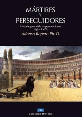 Mártires y Perseguidores (Tapa rústica suave) [Libro]