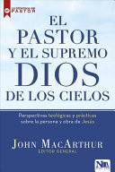 El Pastor y el Supremo Dios de los Cielos (Tapa Rústica)