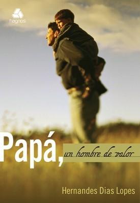 Papá, Un Hombre de Valor (Tapa Rústica)