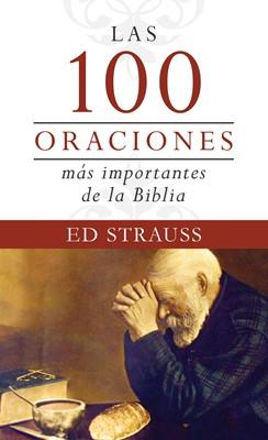 100 Oraciones Más Importante de la Biblia (Tapa Rústica)