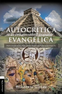 Autocrítica A La Religiosidad Popular Evangélica (Tapa Suave)