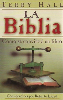 La Biblia: Cómo se convirtió en Libro (Tapa Rústica)