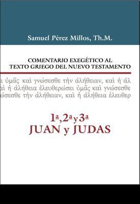 Comentario Exegetico del Griego 1,2,3 Juan y Judas (Tapa Dura)