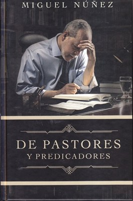 De Pastores a Predicadores (Tapa Dura)