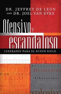 Ofensivo y Escandaloso (Tapa rústica suave) [Libro]