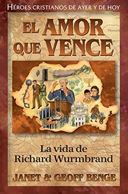 Amor que Vence - La Vida de Richard Wurmbrand (Tapa Rustica)