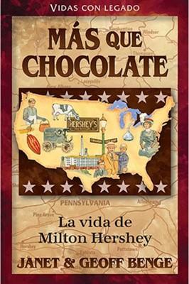 Mas que chocolate - La vida de Milton Hershey (Tapa Rústica)