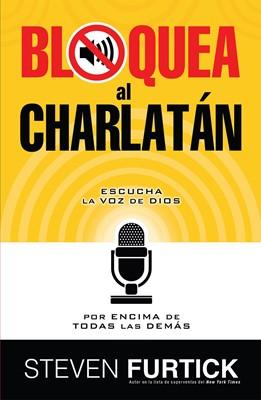 Bloquea al Charlatan (Tapa Rustica)