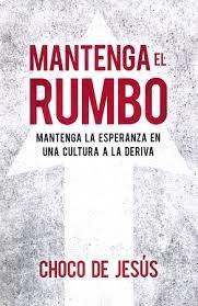 Mantenga el Rumbo (Tapa Rústica)