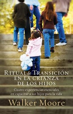 Ritual de Transición en la Crianza de Los Hijos (Tapa Rustica)