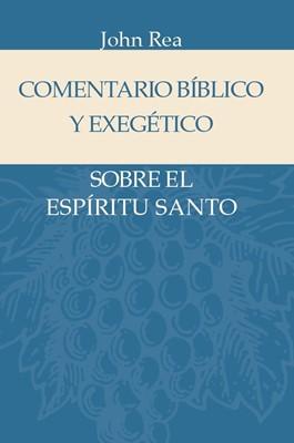 Comentario Bíblico y Exegético sobre el Espíritu Santo (Tapa Dura)