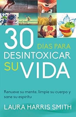 30 Días Para Desintoxicar su Vida (Tapa Rustica)