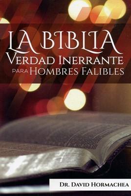 La Biblia Verdad Inerrante Para Hombres Falibles (Tapa Rustica)