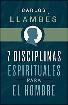 7 Disciplinas Espirituales para el Hombre (Tapa Rustica)