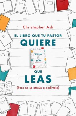 El Libro Que tu Pastor Quieres Que Leas (Tapa Rustica)