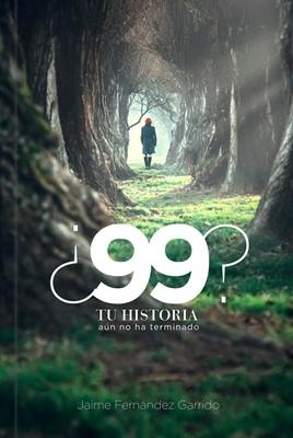 99 Tu Historia Aún no ha Terminado