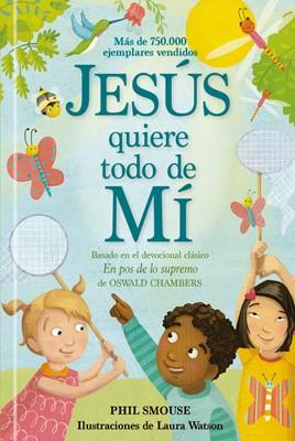 Jesús Quiere Todo De Mí (Tapa Dura)