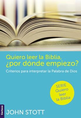 Quiero Leer la Biblia ¿Por donde empiezo? (Tapa Rústica)