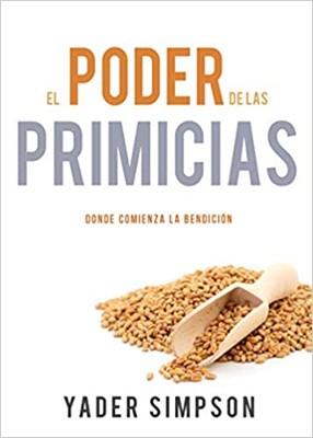 Poder de Las Primicias (Tapa Rustica)