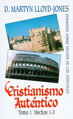 Cristianismo Autentico Tomo 1  Hechos 1-3 (Tapa Rustica)