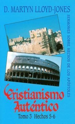 Cristianismo Autentico Tomo 3  Hechos 5-6 (Tapa Rustica)