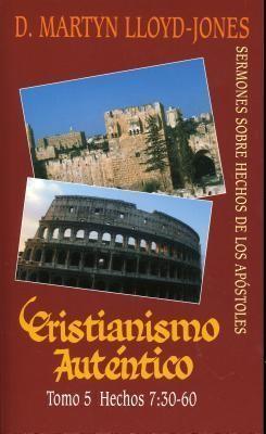 Cristianismo Autentico Tomo 5  Hechos 7:30-60 (Tapa Rustica)