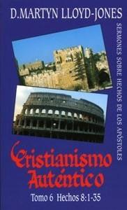 Cristianismo Autentico Tomo 6  Hechos 8:1-35 (Tapa Rustica) [Libro]