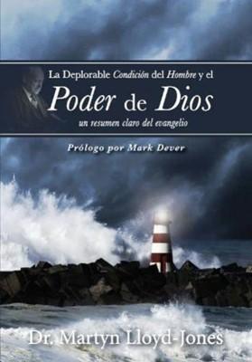 Deplorable Condición Del Hombre Y el Poder de Dios (Tapa Rústica)