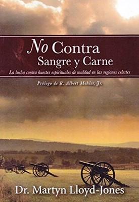 No Contra Sangre y Carne (Tapa Rústica)