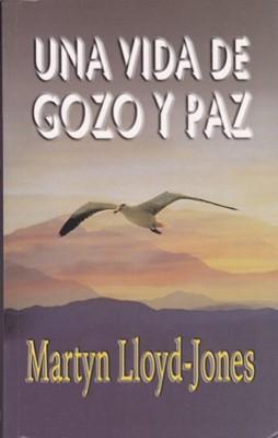 Una Vida de Gozo y Paz