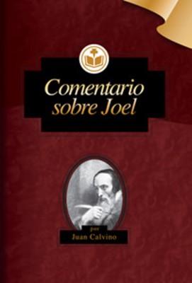 Comentario del Antiguo Testamento Calvino Sobre Joel (Tapa Rustica)